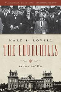 The Churchills: In Love and War【電子書籍】[ Mary S. Lovell ]