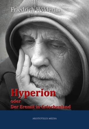Hyperion oder Der Eremit in Griechenland【電子書籍】[ Friedrich H?lderlin ]