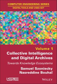 Collective Intelligence and Digital ArchivesTowards Knowledge Ecosystems【電子書籍】