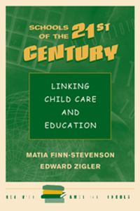 Schools Of The 21st CenturyLinking Child Care And Education【電子書籍】[ Matia Finn-stevenson ]