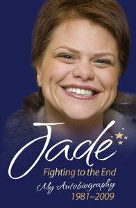 Jade Goody: How It All Began - My First Book【電子書籍】[ Jade Goody ]