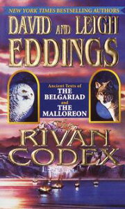 The Rivan CodexAncient Texts of THE BELGARIAD and THE MALLOREON【電子書籍】[ David Eddings ]