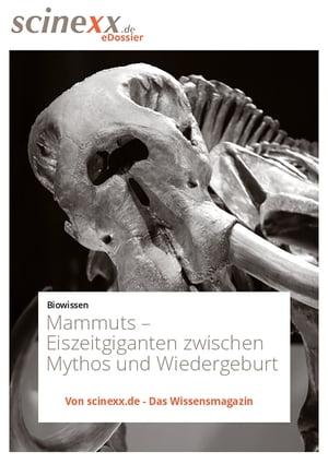 MammutsEiszeitgiganten zwischen Mythos und Wiedergeburt【電子書籍】[ Dieter Lohmann ]