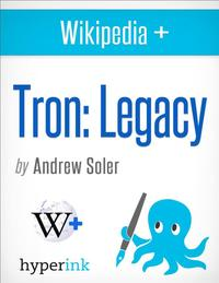 Tron: Legacy - Behind the Film【電子書籍】[ Andrew Soler ]