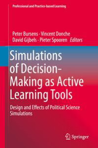 Simulations of Decision-Making as Active Learning ToolsDesign and Effects of Political Science Simulations【電子書籍】