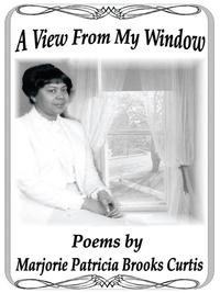 A View from My Window【電子書籍】[ Marjorie Patricia Brooks Curtis ]