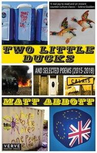 Two Little Ducks (and Selected Poems 2015-2018)【電子書籍】[ Matt Abbott ]