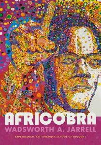 AFRICOBRAExperimental Art toward a School of Thought【電子書籍】[ Wadsworth A. Jarrell ]