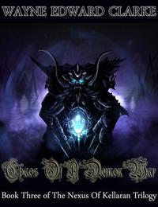 Chaos Of A Demon War: Book Three of The Nexus Of Kellaran Trilogy - USA Edition【電子書籍】[ Wayne Edward Clarke ]