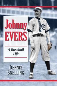 Johnny EversA Baseball Life【電子書籍】[ Dennis Snelling ]