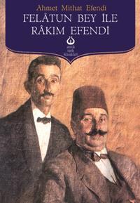 Felatun Bey ile Rak?m Efendi【電子書籍】[ Ahmet Mithat Efendi ]