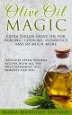 Olive Oil Magic ...