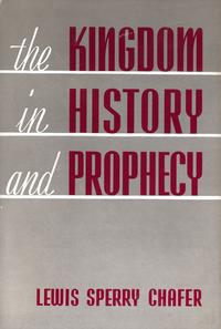 The Kingdom in History and Prophecy【電子書籍】[ Lewis Sperry Chafer ]