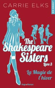 The Shakespeare sisters - tome 3 La magie de l'hiver【電子書籍】[ Carrie Elks ]