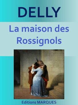La maison des RossignolsTexte int?gral【電子書籍】[ DELLY ]