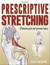 Prescriptive Stretching【電子書籍】[ Kristian Berg ]