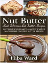 Nut Butter: Most...