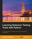 Learning Selenium Testing Tools with Python【電子書籍】[ Unmesh Gundecha ]