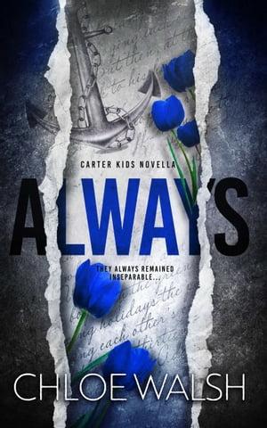 Always (Carter Kids #1.5)【電子書籍】[ Chloe Walsh ]