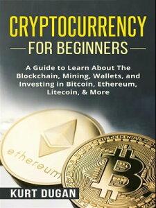 Cryptocurrency for Beginners【電子書籍】[ Kurt Dugan ]