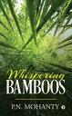 Whispering Bamboos【電子書籍】[ P.N. Mohanty ]