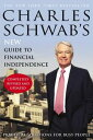 Charles Schwab's New Guide to Financial Independence Completely Revised and Upda tedPractical Solutions for Busy People【電子書籍】[ Charles Schwab ]