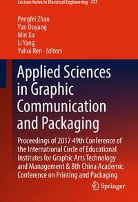 Applied Sciences in Graphic Communication and PackagingProceedings of 2017 49th Conference of the International Circle of Educational Institutes for Graphic Arts Technology and Management & 8th China Academic Conference on Printing and P【電子書籍】