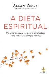 A dieta espiritual【電子書籍】[ Allan Percy ]