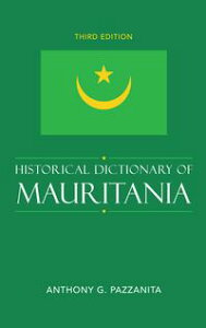 Historical Dictionary of Mauritania【電子書籍】[ Anthony G. Pazzanita ]
