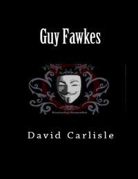 Guy Fawkes【電子書籍】[ David Carlisle ]