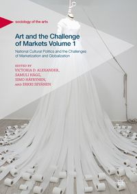 Art and the Challenge of Markets Volume 1National Cultural Politics and the Challenges of Marketization and Globalization【電子書籍】