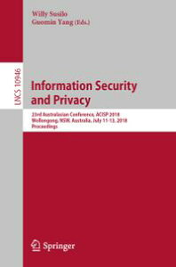Information Security and Privacy23rd Australasian Conference, ACISP 2018, Wollongong, NSW, Australia, July 11-13, 2018, Proceedings【電子書籍】