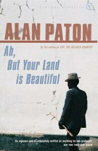 Ah But Your Land Is Beautiful【電子書籍】[ Alan Paton ]