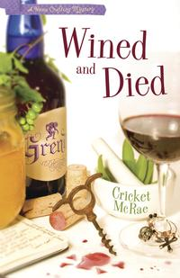 Wined and Died【電子書籍】[ Cricket McRae ]