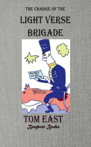 The Charge of the Light Verse Brigade【電子書籍】[ Tom East ]