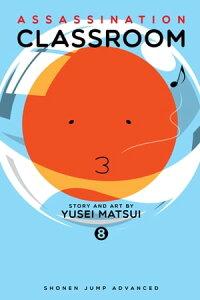 Assassination Classroom, Vol. 8【電子書籍】[ Yusei Matsui ]