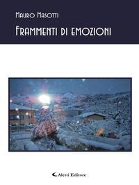 Frammenti d'emozioni【電子書籍】[ Mauro Masotti ]
