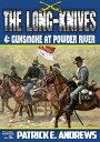 楽天Kobo電子書籍ストアで買える「The Long-Knives 4: Gunsmoke at Powder River【電子書籍】[ Patrick E. Andrews ]」の画像です。価格は222円になります。