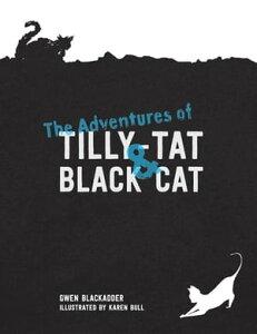 The Adventures of Tilly-Tat and Black Cat【電子書籍】[ Gwen Blackadder ]