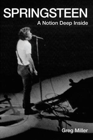 洋書, ART & ENTERTAINMENT Springsteen: A Notion Deep Inside Greg Miller
