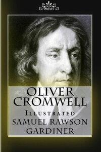 Oliver Cromwell【電子書籍】[ Samuel Rawson Gardiner ]