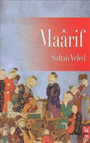 Maarif【電子書籍】[ Sultan Veled ]