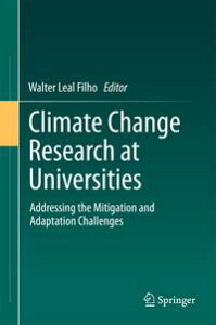 Climate Change Research at UniversitiesAddressing the Mitigation and Adaptation Challenges【電子書籍】