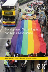 Development, Sexual Rights and Global Governance【電子書籍】[ Amy Lind ]