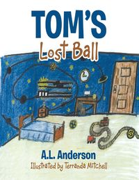 Tom's Lost Ball【電子書籍】[ A.L Anderson ]
