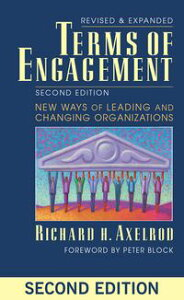 Terms of EngagementNew Ways of Leading and Changing Organizations【電子書籍】[ Richard Axelrod ]