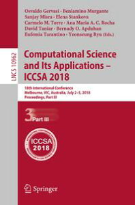 Computational Science and Its Applications ? ICCSA 201818th International Conference, Melbourne, VIC, Australia, July 2?5, 2018, Proceedings, Part III【電子書籍】