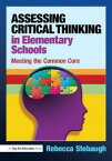 Assessing Critical Thinking in Elementary SchoolsMeeting the Common Core【電子書籍】[ Rebecca Stobaugh ]