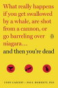 楽天Kobo電子書籍ストアで買える「And Then You're DeadWhat Really Happens If You Get Swallowed by a Whale, Are Shot from a Cannon, or Go Barreling over Niagara【電子書籍】[ Cody Cassidy ]」の画像です。価格は1,530円になります。