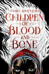 Children of Blood and Bone【電子書籍】[ Tomi Adeyemi ]